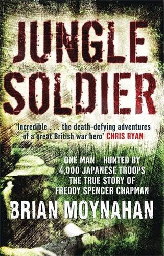 Jungle Soldier. One Man - Hunted By: Brian Moynahan