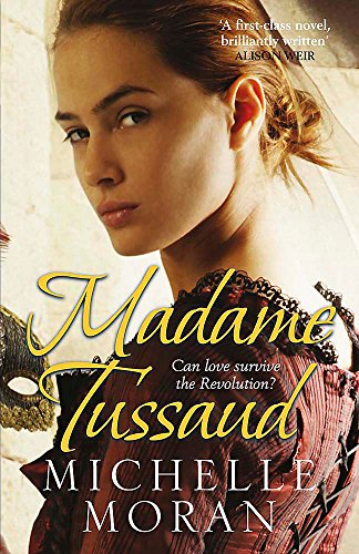 9781849161381: Madame Tussaud: A Novel of the French Revolution