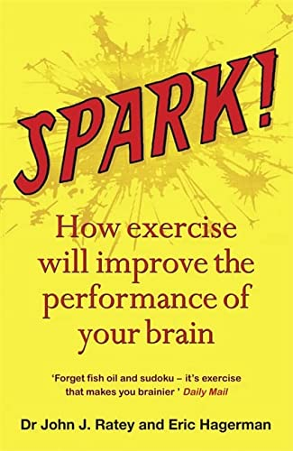 9781849161572: Spark!: The revolutionary new science of exercise and the brain