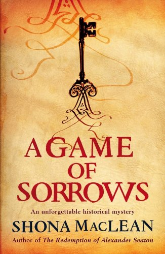 A Game of Sorrows (Alexander Seaton): Shona MacLean