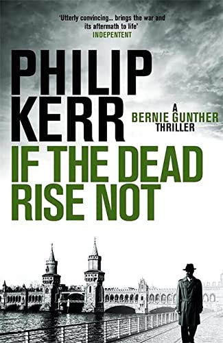 9781849161930: If the Dead Rise Not: Bernie Gunther