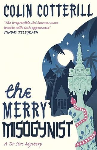 9781849161961: The Merry Misogynist (Dr Siri Paiboun Mystery 6)