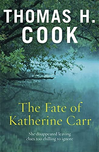 The Fate of Katherine Carr: Cook, Thomas H.