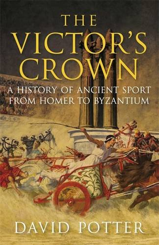 9781849162524: The Victor's Crown: Greek and Roman Sport from Homer to Byzantium