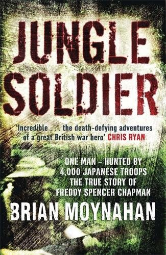 9781849162821: Jungle Soldier: The True Story of Freddy Spencer Chapman
