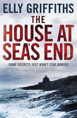 9781849163651: The House at Sea's End: The Dr Ruth Galloway Mysteries 3