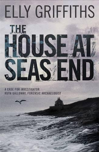 9781849163675: The House at Sea's End: The Dr Ruth Galloway Mysteries 3