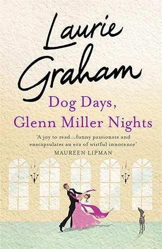 Dog Days, Glenn Miller Nights: Graham, Laurie