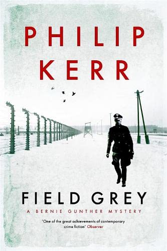 9781849164139: Field Grey: A Bernie Gunther Mystery