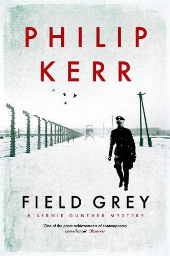 9781849164139: Field Grey: A Bernie Gunther Mystery