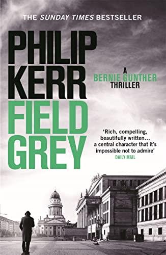9781849164146: Field Grey: A Bernie Gunther Novel (Bernie Gunther Mystery 7)