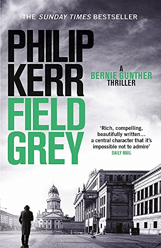 9781849164146: Field Grey (Bernie Gunther)