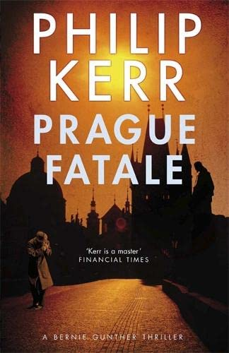 PRAGUE FATALE - A BERNIE GUNTHER MYSTERY - SIGNED FIRST EDITION FIRST PRINTING.