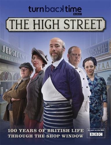 9781849164207: Turn Back Time: The High Street - 100 Years of British Life Through the Shop Window