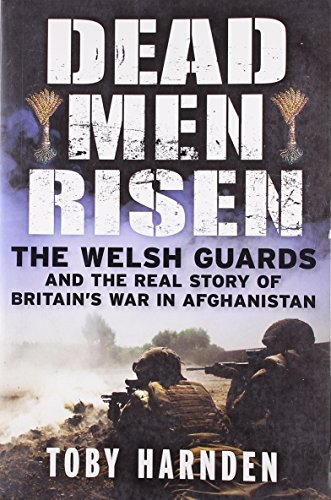 9781849164221: Dead Men Risen: The Welsh Guards and the Real Story of Britain's War in Afghanistan