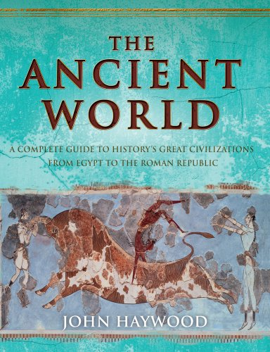 9781849164894: The Ancient World: A Complete Guide to the Great Civilizations from Egypt and Sumer to the Romans and the Incas