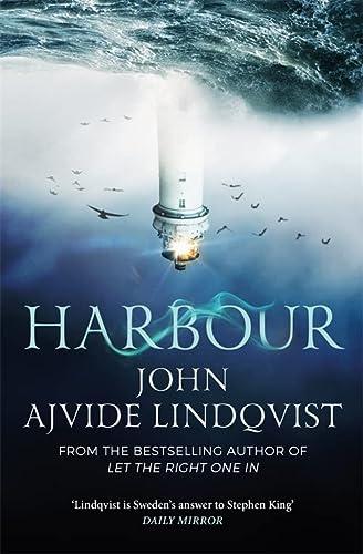 Harbour. John Ajvide Lindqvist: Ajvide Lindqvist, John