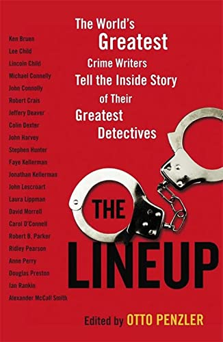 9781849165228: Lineup: The World's Greatest Crime Writers Tell the Inside Story of Their Greatest Detectives