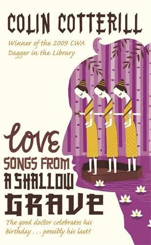 Love Songs from a Shallow Grave: A: Cotterill, Colin