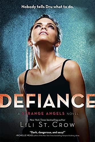 Defiance. Lili St. Crow (Strange Angels): St Crow, Lili