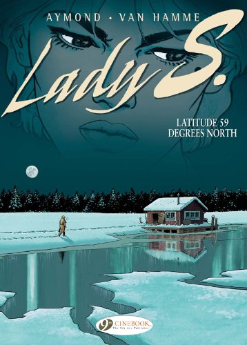 Lady S, Tome 2 : Latitude 59 degrees north (Lady S Vol 2): Aymond, Philippe; Van Hamme, Jean