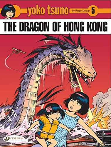 Yoko Tsuno Vol.5: The Dragon of Hong: Roger Leloup