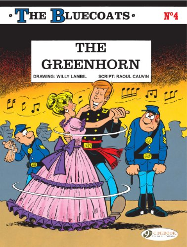 The Greenhorn: The Bluecoats Vol. 4: Raoul Cauvin