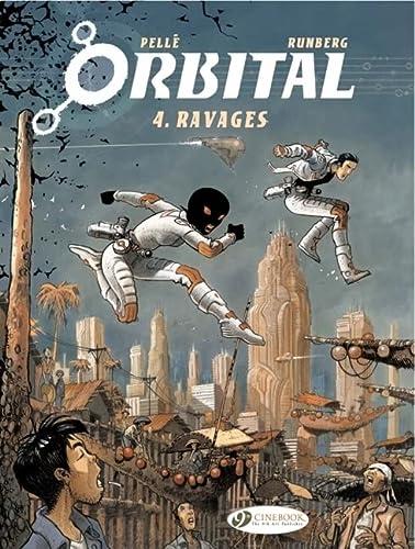 Orbital, Tome 4 : Ravages: Pell�, Serge; Runberg, Sylvain