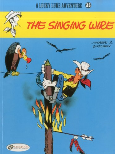 Lucky Luke Adventure 35: The Singing Wire: Rene GOSCINNY. Illustrated by 'Morris'
