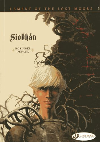Siobhan: Lament of the Lost Moors Vol. 1: Dufaux, Jean