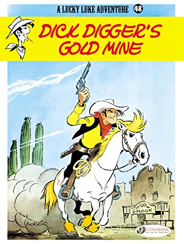 9781849182089: Lucky Luke, Tome 48 : Dick Digger's Gold Mine : La mine d'or
