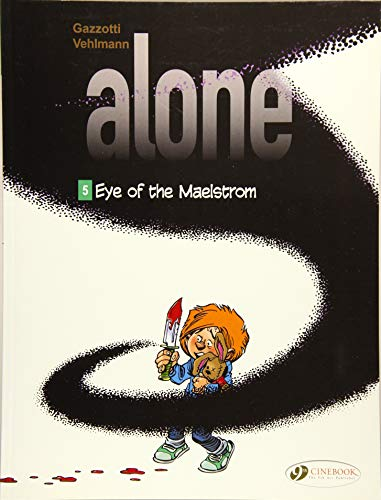 ALONE T5 EYE OF THE MAELSTROM: GAZZOTTI VEHLMANN