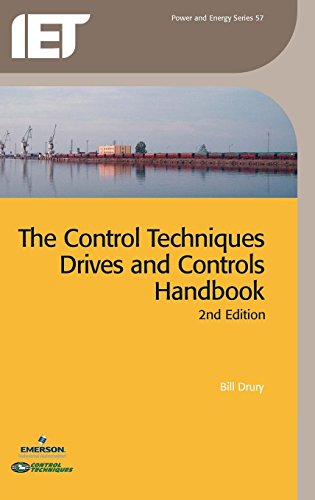 Control Techniques, Drives and Controls Handbook (Power and Energy): The Institution of Engineering...