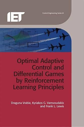 9781849194891: Optimal Adaptive Control and Differential Games by Reinforcement Learning Principles (Control, Robotics and Sensors)