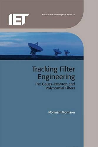 9781849195546: Tracking Filter Engineering: The Gauss-Newton and Polynomial Filters