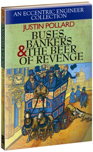 9781849195812: Buses, Bankers & the Beer of Revenge: An Eccentric Engineering Collection (Iet History of Technology)