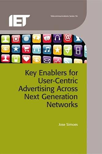 9781849196185: Key Enablers for User-Centric Advertising Across Next Generation Networks (Telecommunications)