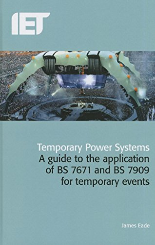9781849197236: Temporary Power Systems: A guide to the application of BS7671 and BS7909 for temporary events (Electrical Regulations)