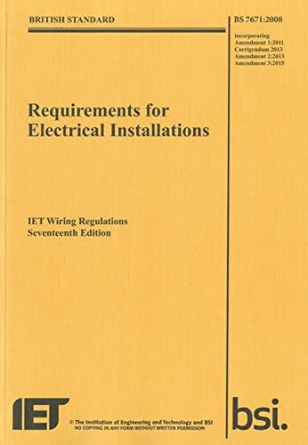 9781849197694: IET Wiring Regulations: BS 7671:2008 Incorporating Amendment Number 3:2015 (Electrical Regulations)