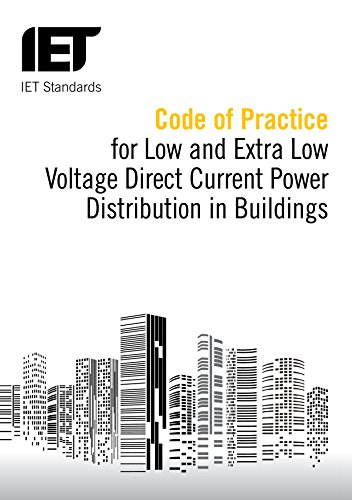 9781849198356: Code of Practice for Low and Extra Low Voltage Direct Current Power Distribution in Buildings (Iet Standards)