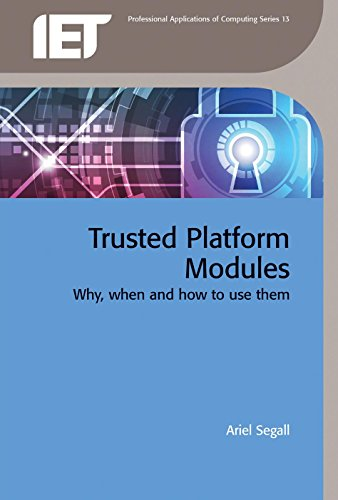 9781849198936: Trusted Platform Modules: Why, When and How to Use Them (Iet Professional Applications of Computing Series)