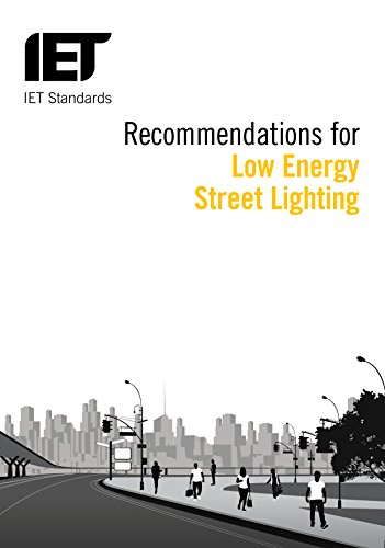 Recommendations for Energy-Efficient Exterior Lighting Systems: Iet Standards Street Lighting; Iet;...