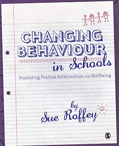 9781849200783: Changing Behaviour in Schools: Promoting Positive Relationships and Wellbeing