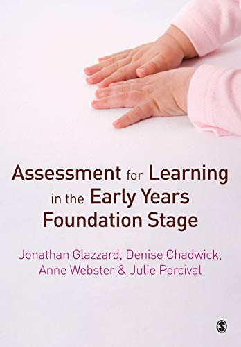 Assessment for Learning in the Early Years Foundation Stage: Glazzard, Jonathan; Chadwick, Denise; ...