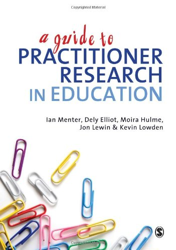 9781849201841: A Guide to Practitioner Research in Education