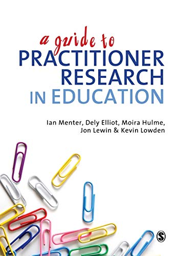 9781849201858: A Guide to Practitioner Research in Education