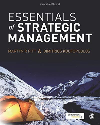 Essentials of Strategic Management: Koufopoulos, Dimitrios; Pitt, Martyn R.