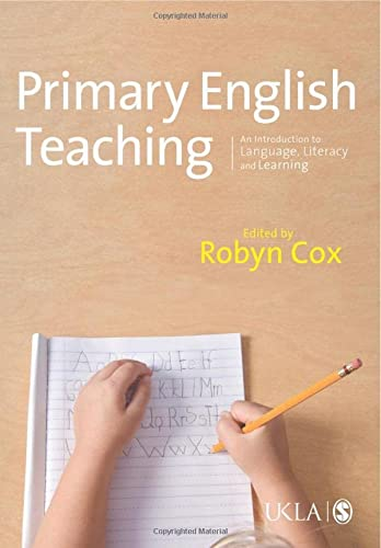 9781849201964: Primary English Teaching: An Introduction To Language, Literacy And Learning (Published In Association With The Ukla)