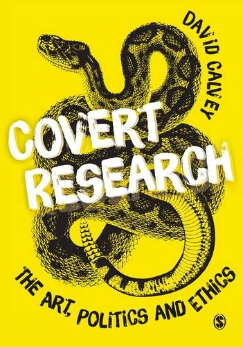 9781849203838: Covert Research: The Art, Politics and Ethics of Undercover Fieldwork