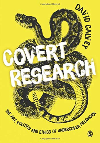 9781849203845: Covert Research: The Art, Politics and Ethics of Undercover Fieldwork